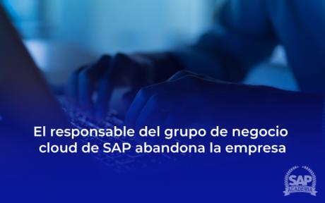 EL RESPONSABLE DEL GRUPO DE NEGOCIO CLOUD DE SAP ABANDONA LA EMPRESA