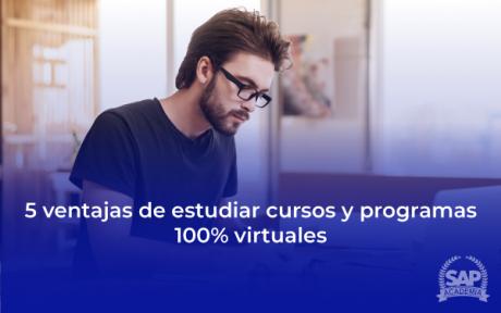 VENTAJAS DE ESTUDIAR CURSOS Y PROGRAMAR 100% VIRTUALES